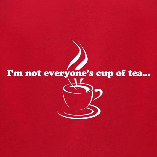 I'm not everyone's cup of tea... t-shirts for ladies