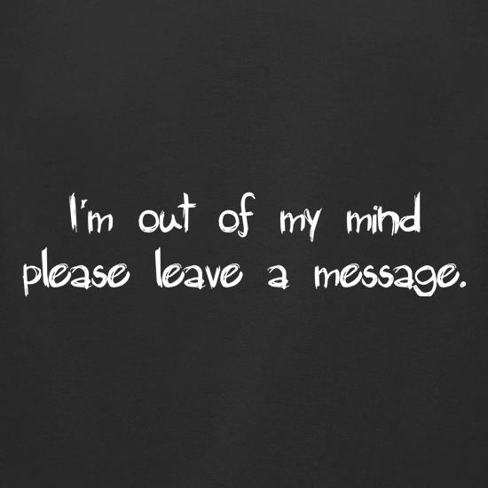 I'm out of my mind please leave a message t-shirts for ladies