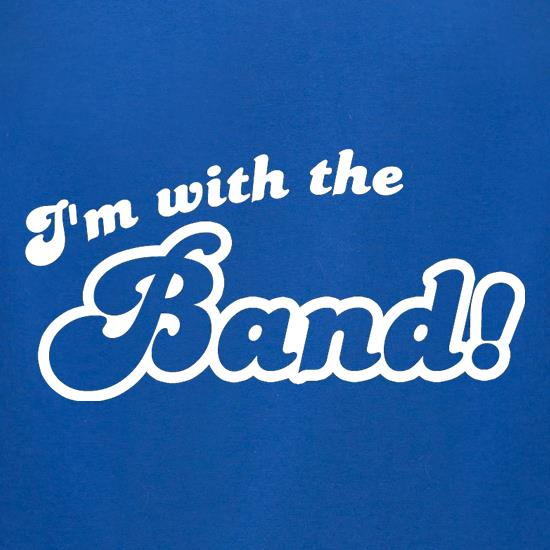 I'm With The Band! t-shirts for ladies