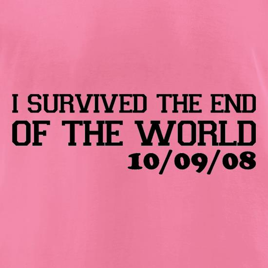 I Survived The End Of The World - 10/09/08 t-shirts for ladies