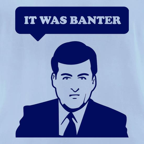 It Was Banter t-shirts for ladies