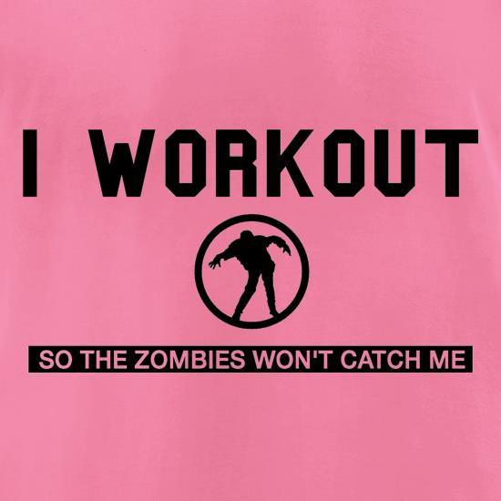 I Workout so the Zombies won't catch Me t-shirts for ladies