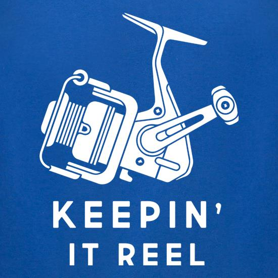 Keepin' It Reel t-shirts for ladies