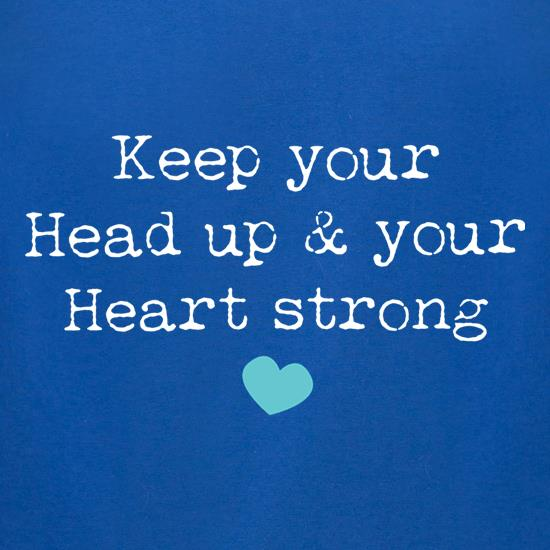 Keep Your Head Up t-shirts for ladies