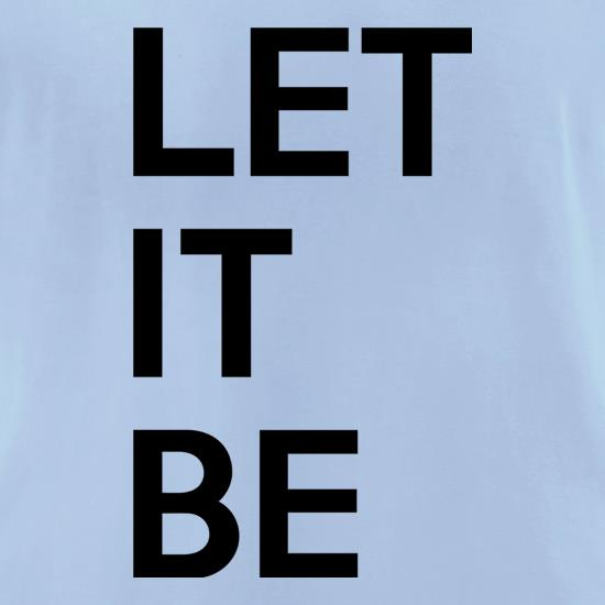 Let It Be t-shirts for ladies