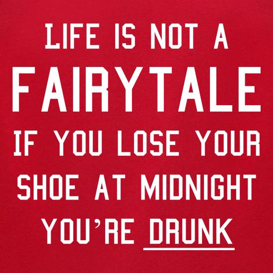 Life Is Not A Fairytale t-shirts for ladies