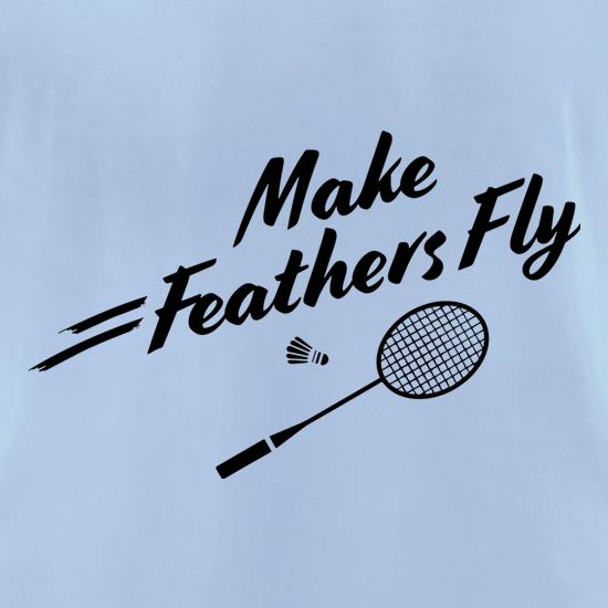 Make Feathers Fly t-shirts for ladies