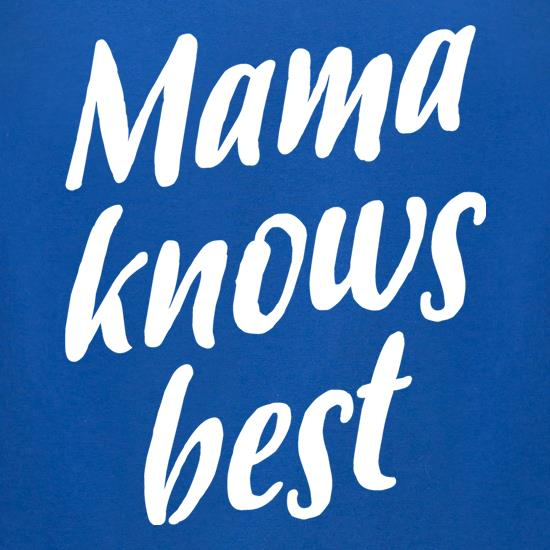 Mama Knows Best t-shirts for ladies