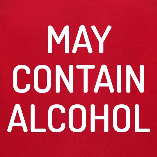 May Contain Alcohol t-shirts for ladies