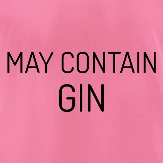 May Contain Gin t-shirts for ladies
