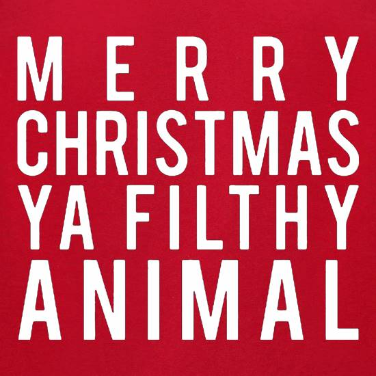 Merry Christmas Ya Filthy Animal t-shirts for ladies