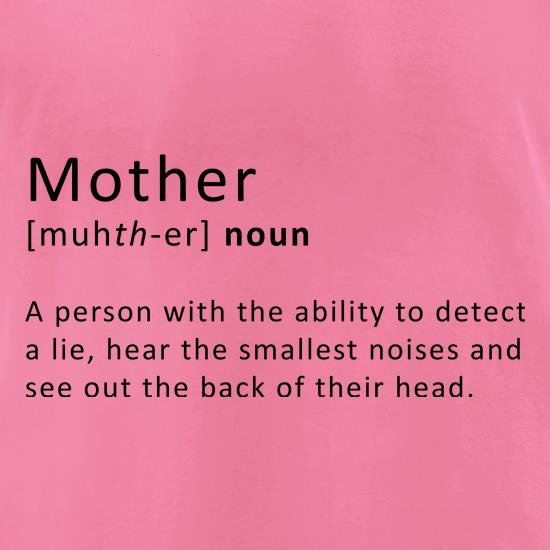 Mother Definition t-shirts for ladies