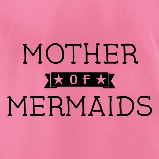 Mother Of Mermaids t-shirts for ladies