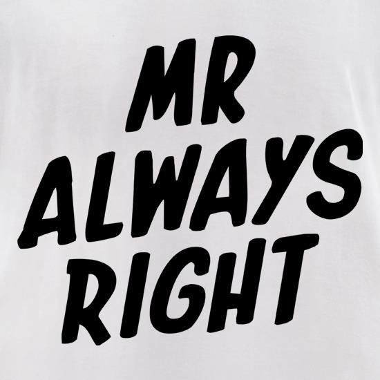 Mr Always Right t-shirts for ladies