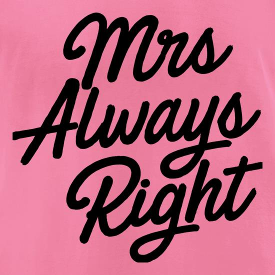 Mrs Always Right t-shirts for ladies