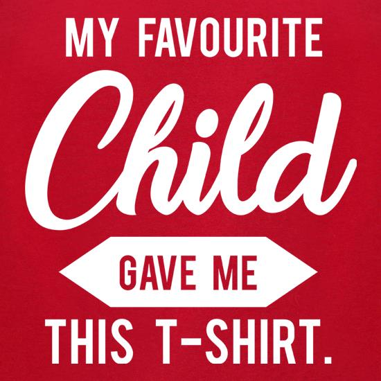 My Favourite Child Gave Me This T-Shirt t-shirts for ladies