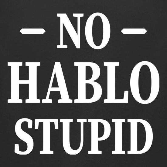 No Hablo Stupid t-shirts for ladies