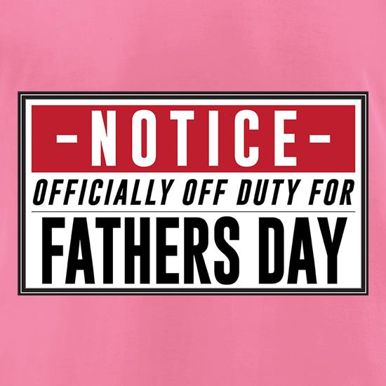 Off Duty Fathers Day Sign t-shirts for ladies