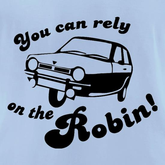 You Can Rely On The Robin t-shirts for ladies
