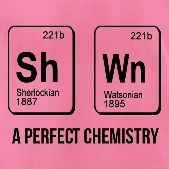 SherlockHolmes -A Perfect Chemistry t-shirts for ladies