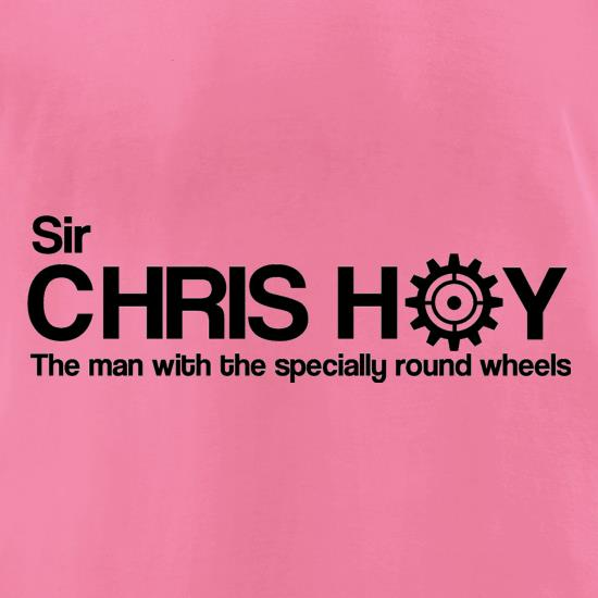 Sir Chris Hoy The Man With The Specially Round Wheels t-shirts for ladies