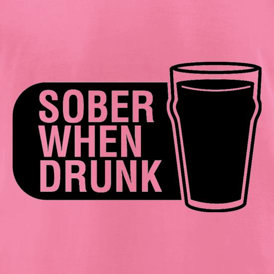 Sober When Drunk t-shirts for ladies