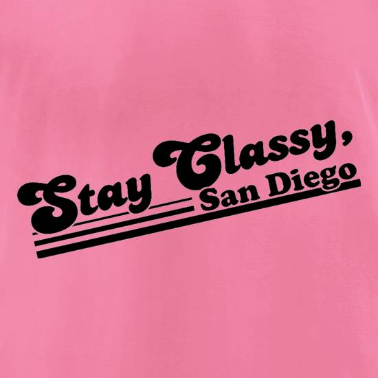 Stay Classy, San Diego t-shirts for ladies