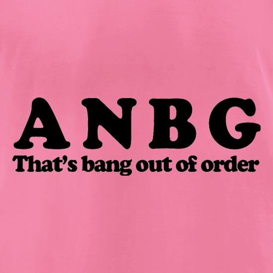 ANBG That's Bang Out Of Order t-shirts for ladies