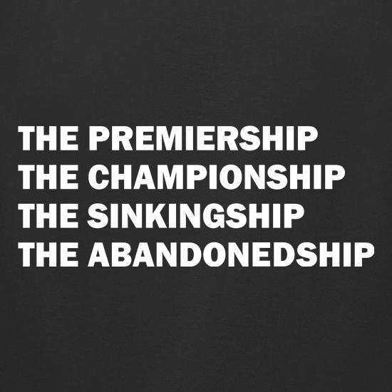 The premiership, the championship, the sinkingship, the abandonship t-shirts for ladies
