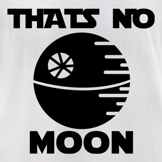 That's No Moon t-shirts for ladies