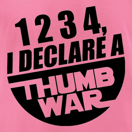 1234, I Declare A Thumb War t-shirts for ladies