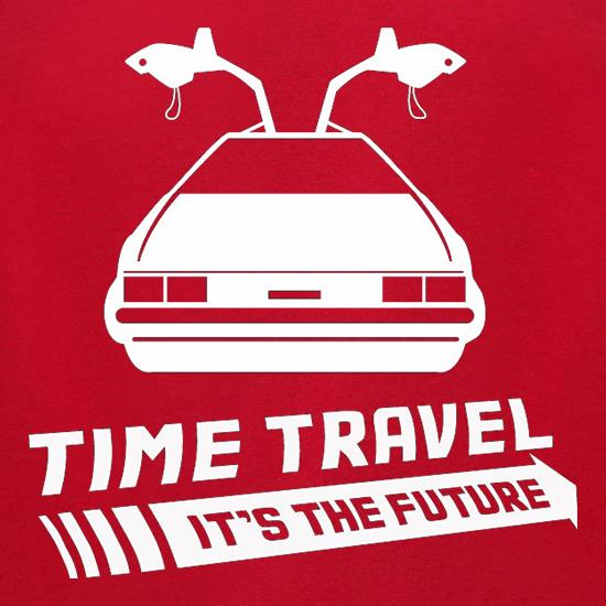 Time Travel It's The Future t-shirts for ladies