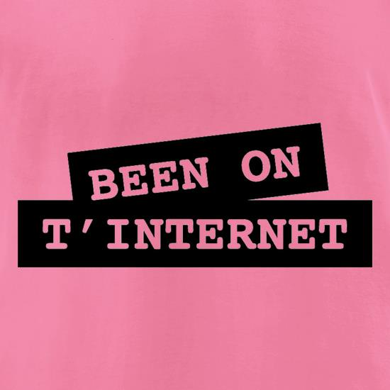 Been on t-internet t-shirts for ladies