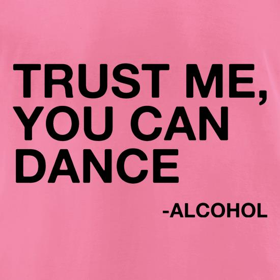 Trust Me, You Can Dance t-shirts for ladies