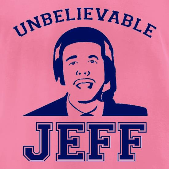Unbelievable Jeff t-shirts for ladies