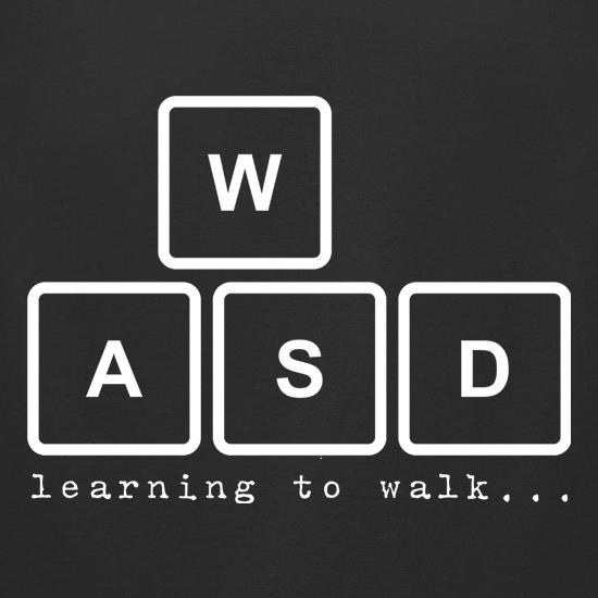 WASD Learning To Walk t-shirts for ladies