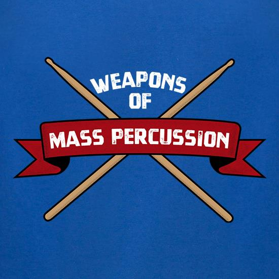 Weapons Of Mass Percussion t-shirts for ladies