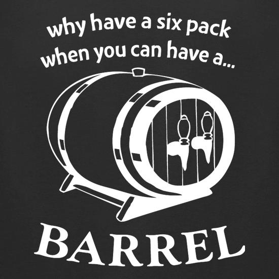 Why have a six pack when you can have a barrel t-shirts for ladies