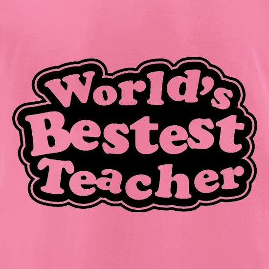World's Bestest Teacher t-shirts for ladies
