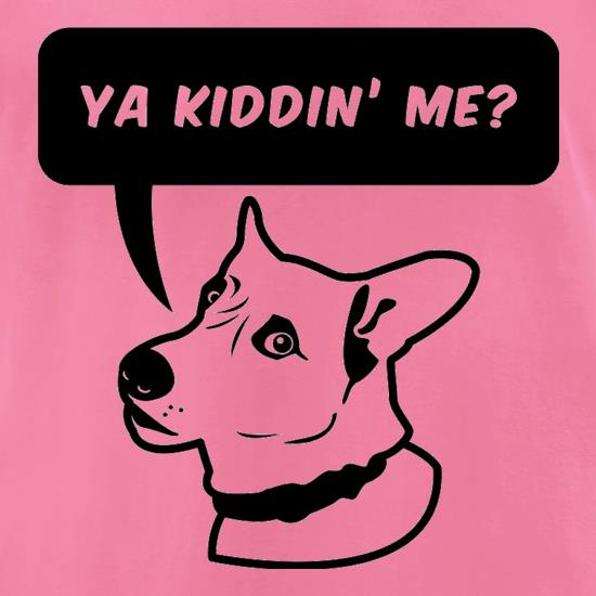 Ya Kiddin Me? t-shirts for ladies