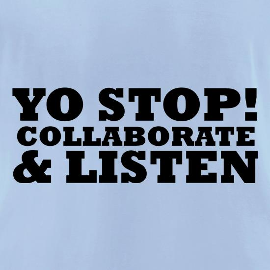 Yo Stop! Collaborate and listen t-shirts for ladies