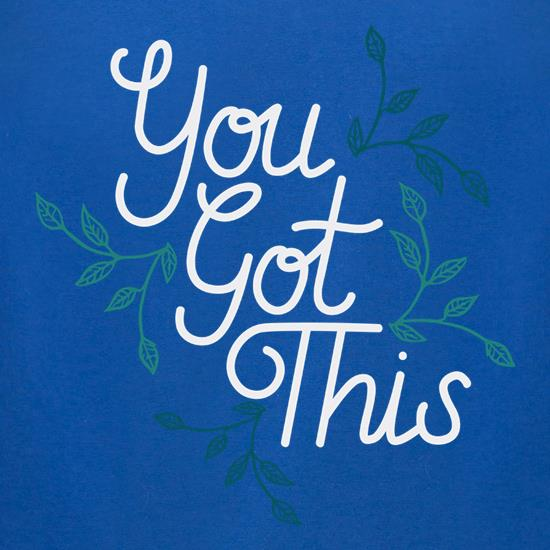 You Got This t-shirts for ladies
