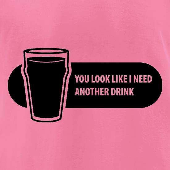You Look Like I Need A Drink t-shirts for ladies