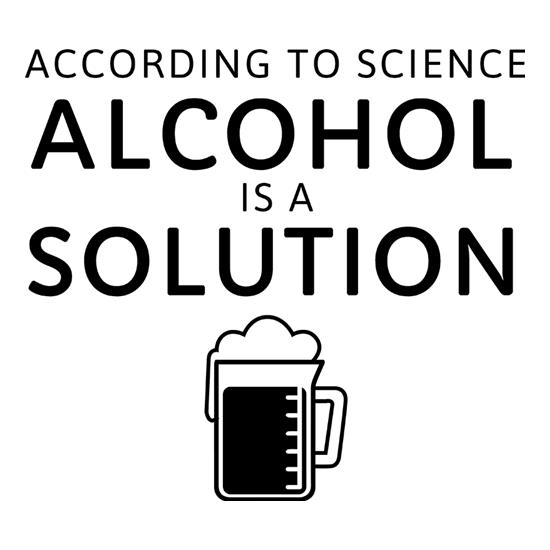 According To Science, Alcohol Is A Solution t-shirts