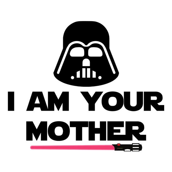I Am Your Mother Slogan t-shirts