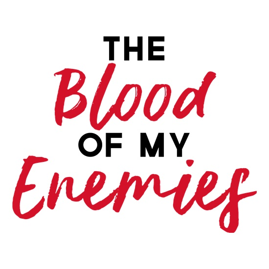 The Blood Of My Enemies t-shirts