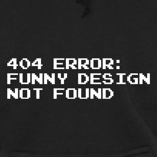 404 Error Funny Design Not Found Hoodies