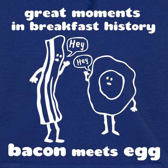 Great Moments In Breakfast History, Bacon Meets Egg Hoodies