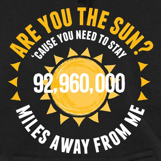 Are You The Sun? Hoodies