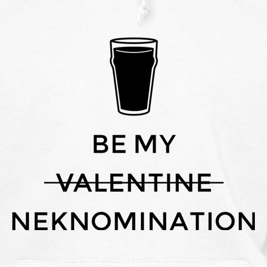 Be My Valentine/Neknomination Hoodies
